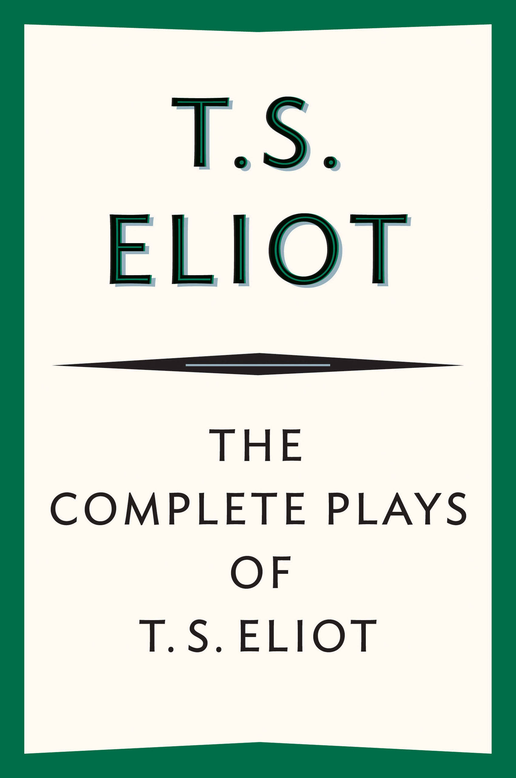 Complete Plays of T. S. Eliot